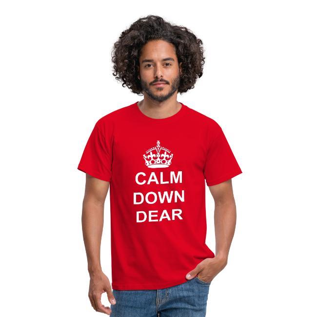 Calm Down Dear T Shirt