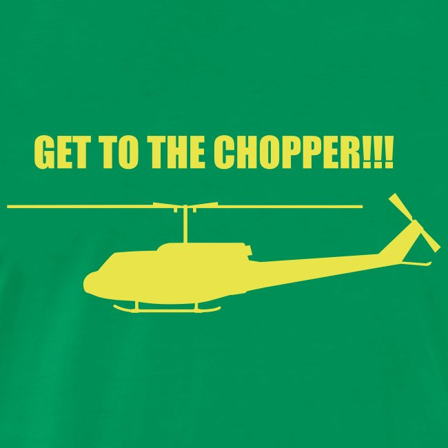 Get to the Chopper T Shirt