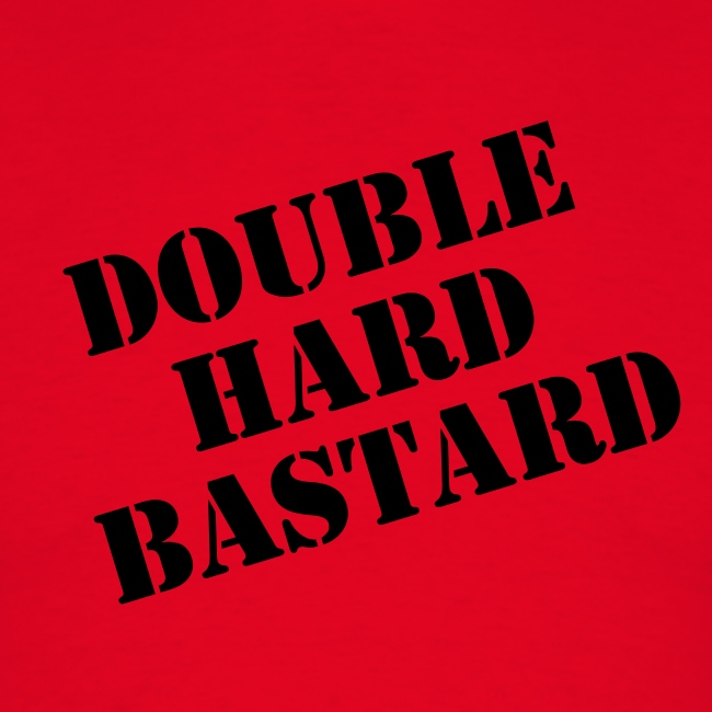 Double Hard Bastard
