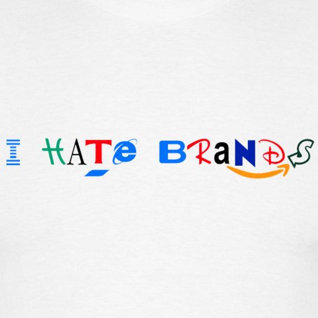 I Hate Brands T Shirt