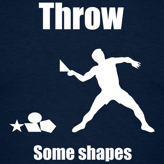 Throw Some Shapes T Shirt
